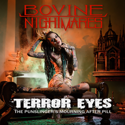 Terror Eyes: The Punslinger's Mourning After Pill